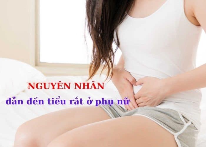 NGUYEN NHAN dan den tieu rat o phu nu - Cách chữa tiểu rắt ở phụ nữ hiệu quả nên thử ngay
