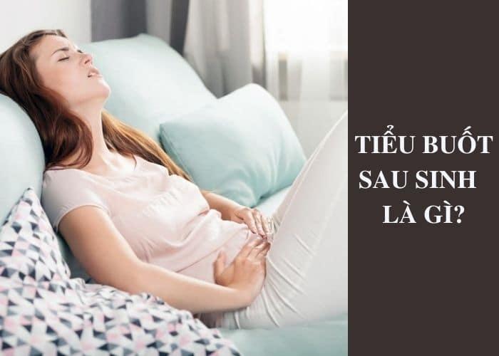 tieu buot sau sinh la gi - Mẹ có biết: Làm thế nào để trị tiểu buốt sau sinh an toàn?
