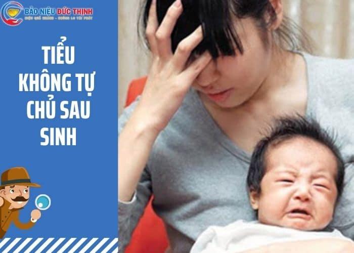 tieu khong tu chu sau sinh la gi - Tiểu không tự chủ ở phụ nữ sau sinh - Dấu hiệu bệnh chớ coi thường !!!
