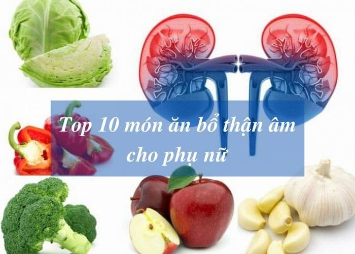 mon an bo than am cho nu - Gợi ý Top 10 Món ăn bổ thận âm cho phụ nữ có thể bạn chưa biết