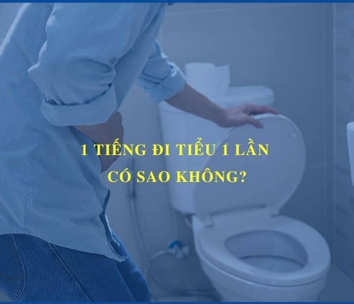 1 tieng di tieu 1 lan co sao khong - Trang chủ