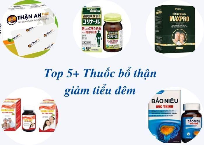 thuoc giam tieu dem - Top 5+ Thuốc bổ thận giảm tiểu đêm tốt nhất trên thị trường hiện nay
